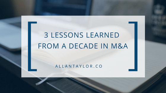 3 Lessons Learned From A Decade In M&A