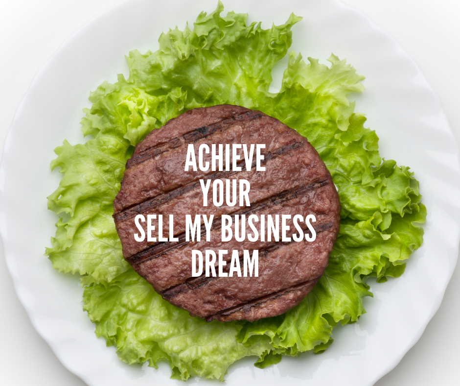 Hamburgers, Cows and Achieving Your Sell-My-Business Dream